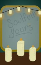Soulfully Yours. by BooksandCoffins