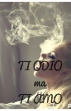 TI ODIO ma TI AMO by Queen_of_this_sheet