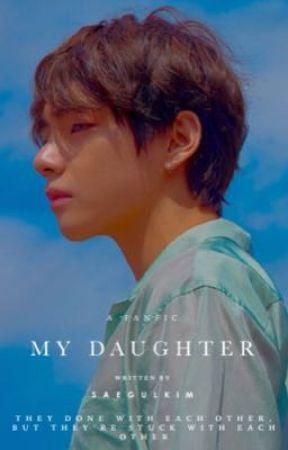 My Daughter || Kim Taehyung by saegulkim