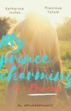 My Prince Charming Is A Princess (GXG) by NtombekhayaZibi
