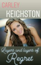 Carley Keighston - Layers And Layers Of Regret by islandnerd05