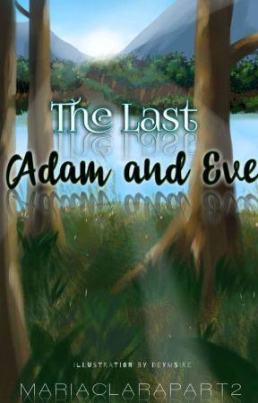 The Last Adam And Eve (El último Adán y Eva)  by MariaClaraPart2