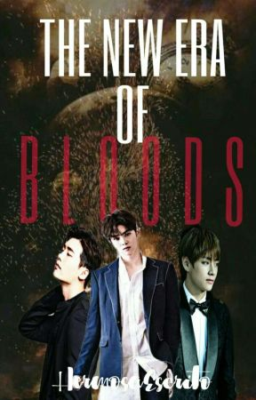 The New Era of Bloods by HermosaEscrito