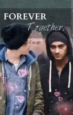 FOREVER Together (ZARRY AU) by MissCATLEYA