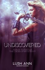 UNDISCOVERED by Lush_Ann