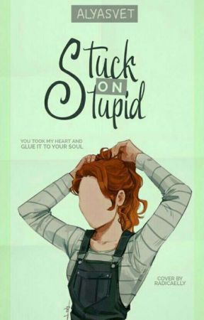 Stuck on Stupid by itsaliyas