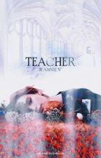 TEACHER. ❪ Harry Potter ❫ ✓ by lahotaste