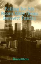 Falling for his Room Mate (Beau Bennett Fanfic) by Bennettbros