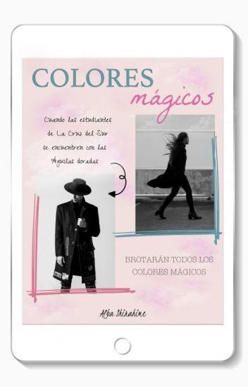 Colores mágicos © - magia y amor
