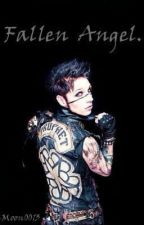 Fallen Angel.(Andy Biersack FanFiction.) by -Moon0013