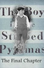 The Final Chapter: The Boy in the Striped Pyjamas by Rosathorne