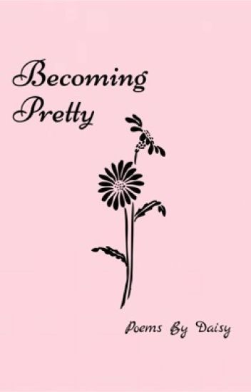 Becoming Pretty- Poetry