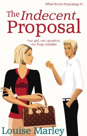 The Indecent Proposal (Short Story) by LouiseMarley