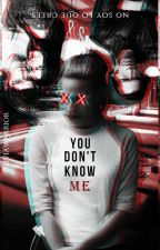You don't know me. by oliviawxrrior