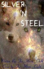 Silver 'N Steel by JustAMoonBoy