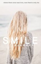 Smile | #Wattys2016 by ele0411