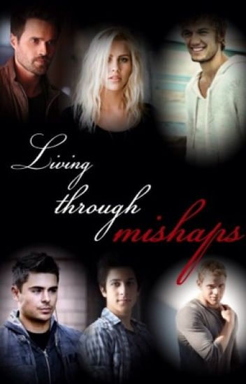 Living Through Mishaps(Avengers Fan Fiction)