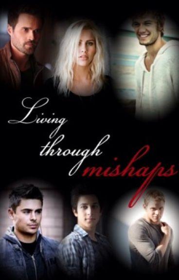 Living Through Mishaps(Avengers Fan Fiction)