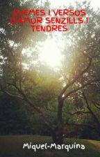 POEMES I VERSOS D'AMOR SENZILLS I TENDRES by Miquel-Marquina