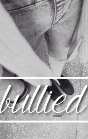 Bullied||N.G by obrienhes