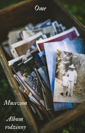 Album rodzinny by Ome_Musivum