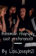Bohemian rhapsody cast preferences/imagines by LoisJoseph21
