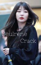 SEULRENE|CRACK by SAVAGEvSKITTLES