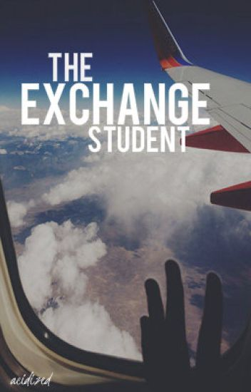 The Exchange Student (A 5SecondsOfSummer FanFiction)