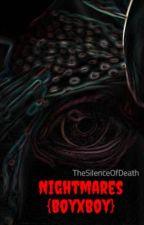 Nightmares {boyxboy} by TheSilenceOfDeath