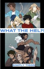 WHAT THE HEL?!    A Rick Riordan Crossover by sapphire10fun