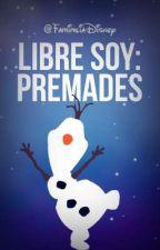 Libre soy: Premades by FamiliaDisney
