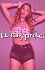 THE BABY PROJECT by sunnystarss