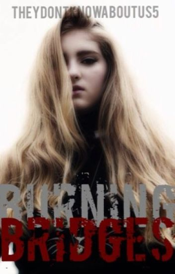 Burning Bridges (A Primrose Hunger Games Fan Fiction)