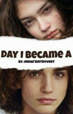 The Day I Became A Boy by BasicallyIDoThings
