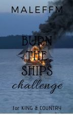 Burn The Ships Challenge • for KING & COUNTRY ✓ by MalefM