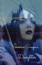 Severus Snape's Daughter  by livvy_stone