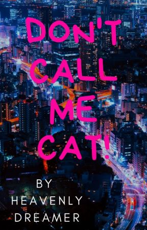 Don't Call Me Cat! - Chapter 6: That's my ex! - Wattpad