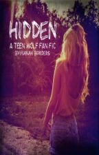Hidden: A Teen Wolf Fan Fic by puppydog319