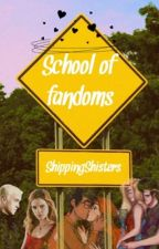 The School of Fandoms by ShippingShisters_