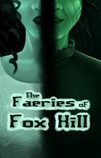 The Faeries of Fox Hill by TSBrookhouse
