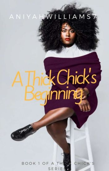 A Thick Chick's Beginning (A Thick Chick Series)(BWWM)