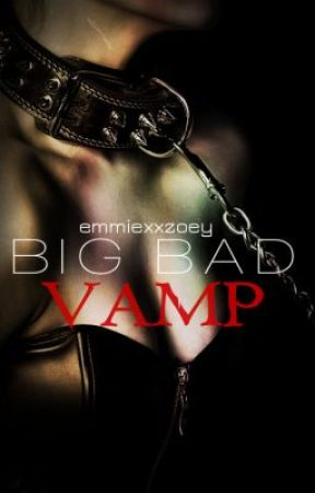 Big Bad Vamp by EmmiexxZoey
