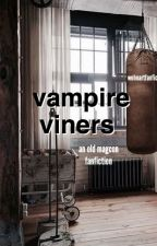 vampire viners ; magcon by weheartfanfic