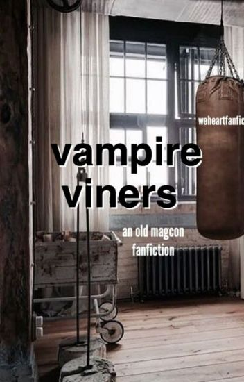 vampire viners ; magcon