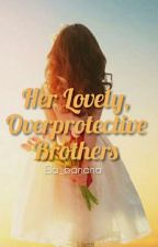 Her Lovely, overprotective Brothers  by Ela_banana
