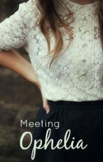 Meeting Ophelia (Now on Radish)
