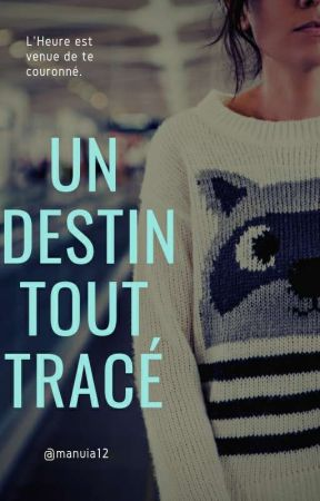 Un destin tout tracer. [ All Popularities ] by Manuia12