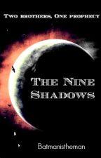 The Nine Shadows by Batmanistheman