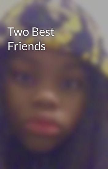 Two Best Friends