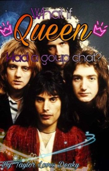 What if Queen had a group chat?